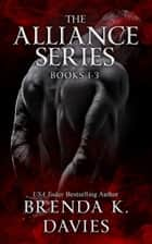 The Alliance Series Bundle (Books 1-3) ebook by