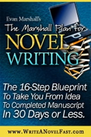 The Marshall Plan® for Novel Writing ebook by Evan Marshall