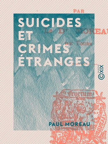 Suicides et crimes étranges ebook by Paul Moreau