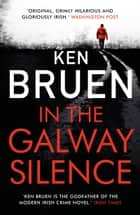 In the Galway Silence ebook by Ken Bruen