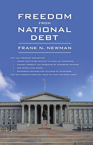 Freedom from National Debt ebook by Frank N. Newman