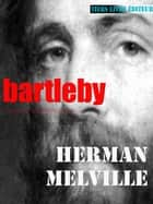 Bartleby ebook by Herman Melville, François Bon