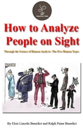 How To Analyze People On Sight (FREE Audiobook Included!) ebook by Elsie Lincoln Benedict , Ralph Paine Benedict