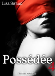 Possédée - volume 4 ebook by Lisa Swann