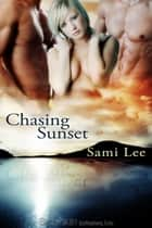 Chasing Sunset ebook by Sami Lee