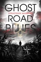 Ghost Road Blues ebook by