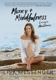 Money & Mindfulness - Living in Abundance ebook by Lisa Messenger