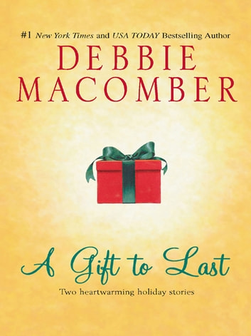 A Gift to Last: Can This Be Christmas?\Shirley, Goodness and Mercy - Can This Be Christmas?\Shirley, Goodness and Mercy ebook by Debbie Macomber