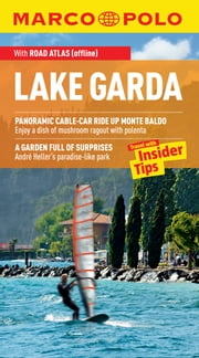 Lake Garda Marco Polo Travel Guide: The best guide to Lake Garda: accomodation, restaurants, attractions and much more ebook by Marco Polo