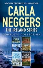 The Ireland Series Complete Collection - The Widow\The Angel\The Mist\The Whisper ebook by Carla Neggers