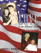 Love in an Altered State ebook by William J. Potoka Jr.