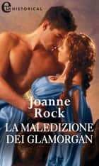La maledizione dei Glamorgan (eLit) - eLit ebook by Joanne Rock