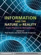 Information and the Nature of Reality ebook by Paul Davies,Niels Henrik Gregersen
