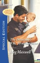 The Detective's 8 lb, 10 oz Surprise ebook by Meg Maxwell