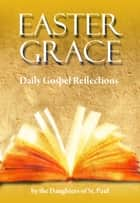 Easter Grace ebook by Daughters of St. Paul