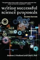 Writing Successful Science Proposals, Second Edition ebook by Andrew J. Friedland, Carol L Folt