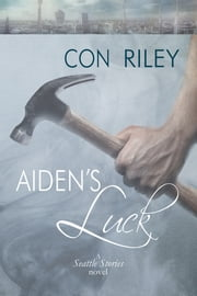 Aiden's Luck ebook by Con Riley,Anne Cain