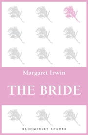 The Bride ebook by Margaret Irwin
