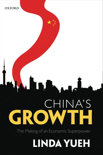 China's Growth - The Making of an Economic Superpower ebook by Linda Yueh