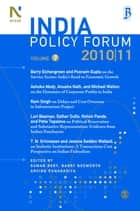 India Policy Forum 2010-11 - Volume 7 ebook by Suman Bery, Barry Bosworth, Arvind Panagariya