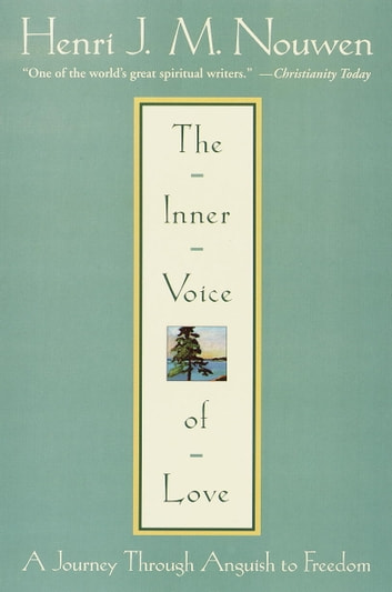The Inner Voice of Love - A Journey Through Anguish to Freedom ebook by Henri J. M. Nouwen