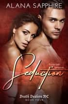Seduction ebook by Alana Sapphire