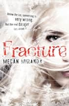 Fracture ebook by Megan Miranda