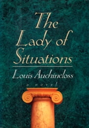 The Lady of Situations ebook by Louis Auchincloss