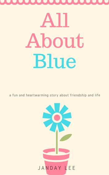 All about Blue ebook by Janday Lee