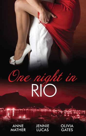 One Night In...Rio - 3 Book Box Set, Volume 2 電子書 by Anne Mather,Jennie Lucas,Olivia Gates