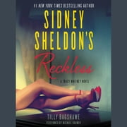 Sidney Sheldon's Reckless - A Tracy Whitney Novel audiobook by Sidney Sheldon, Tilly Bagshawe