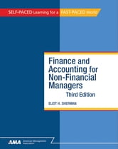 Finance and Accounting for NonFinancial Managers: EBook Edition ebook by Eliot H. Sherman