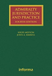 Admiralty Jurisdiction and Practice ebook by Nigel Meeson,John Kimbell