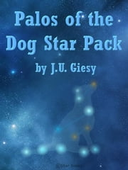 Palos of the Dog Star Pack ebook by J.U. Giesy
