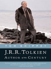J.R.R. Tolkien - Author of the Century ebook by Tom Shippey