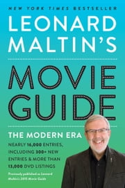 Leonard Maltin's Movie Guide - The Modern Era, Previously Published as Leonard Maltin's 2015 Movie Guide ebook by Leonard Maltin