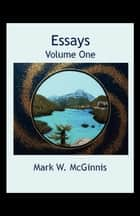 Essays: Volume One ebook by Mark McGinnis