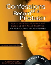 Confessions of a Record Producer: 10th Anniversary Edition, Revised and Updated ebook by Avalon, Moses