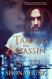 Taming the Assassin - Court of the Banished, #3 ebook by Shona Husk