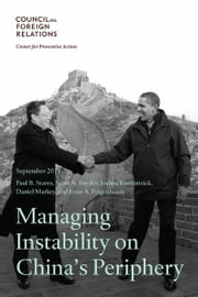 Managing Instability on China's Periphery ebook by Paul B. Stares, Scott A. Snyder, Joshua Kurlantzick, Daniel Markey, Evan A. Feigenbaum