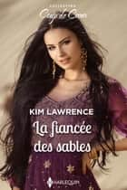 La fiancée des sables ebook by Kim Lawrence