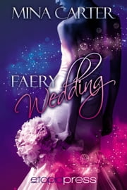 Faery Wedding ebook by Mina Carter