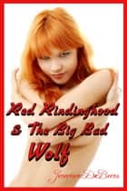 Red Ridinghood & the Big Bad Wolf ebook by Jenevieve DeBeers