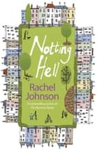 Notting Hell ebook by Rachel Johnson