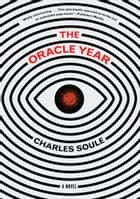 The Oracle Year - A Novel ebook by
