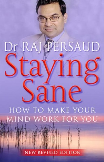 Staying Sane ebook by Raj Persaud