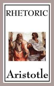 Rhetoric - With linked Table of Contents ebook by Aristotle