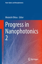 Progress in Nanophotonics 2 ebook by Motoichi Ohtsu