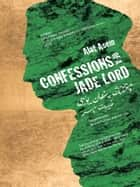 Confessions of a jade lord E-bok by Bruce Humes, Jun  Liu, Alat Asem