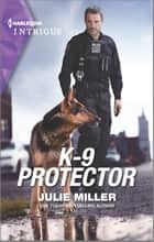 K-9 Protector ebook by Julie Miller